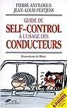 Guide de self-control � l'usage des conducteurs qui en ont marre de se faire emmerder par des cons par Antilogus