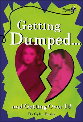 Getting Dumped...