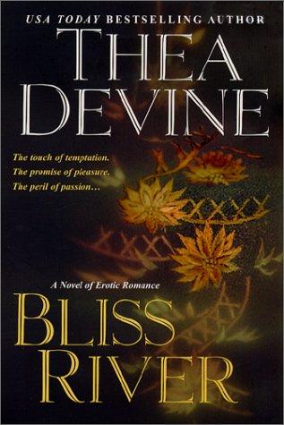 Bliss River, THEA DEVINE