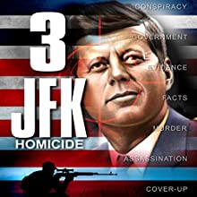 3: JFK Homicide Radio/TV Program by Brent Holland Narrated by Brent Holland