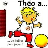 echange, troc Emanuela Bussolati - Théo a... un ballon pour jouer !