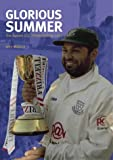 John Wallace Sussex County Cricket Club Championship 2003: Glorious Summer (Sussex Ccc)