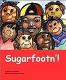 Sugarfootn'!