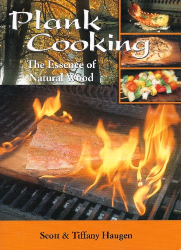 Plank Cooking: The Essence of Natural Wood