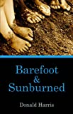 Barefoot & Sunburned (1413772862) by Harris, Donald