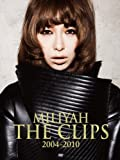 MILIYAH THE CLIPS 2004-2010(初回限定盤) [DVD]