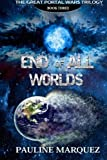 img - for End of All Worlds (The Great Portal Wars Trilogy) (Volume 3) book / textbook / text book