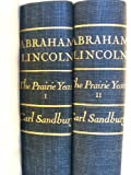 ABRAHAM LINCOLN, THE PRAIRIE YEARS 2 VOL SET (W/105 ILLUSTRATIONS FROM PHOTOGRAPHS AND MANY CARTOONS, SKETCHES, MAPS AND LETTERS)