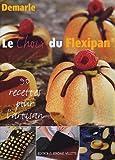 Le choix du Flexipan : 90 recettes pour l'artisan