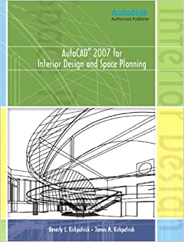 Autocad R 2007 For Interior Design Space Planning Beverly L Kirkpatrick James M