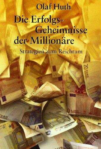 Huth Olaf, Die Erfolgs-Geheimnisse der Millionäre