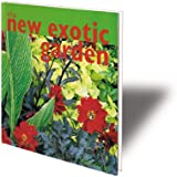 The New Exotic Garden: Creating An Exotic-Style Garden In A Temperate Climate