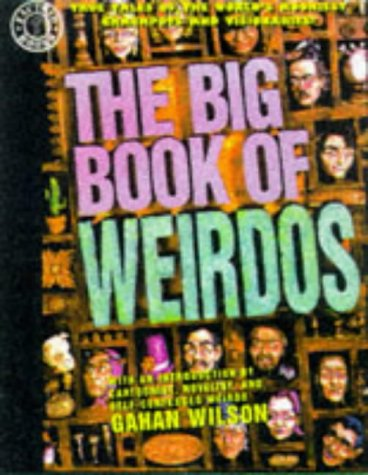 The Big Book of Weirdos (Factoid Books): Carl A. Posey, Gahan Wilson: 9781563891809: Amazon.com: Books