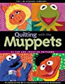 Quilting with the Muppets: 15 Fun and Creative Patterns