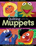 img - for Quilting with the Muppets: 15 Fun and Creative Patterns book / textbook / text book