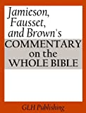 img - for Jamieson, Fausset, and Brown's Commentary on the Whole Bible book / textbook / text book