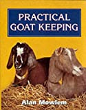 Practical Goat Keeping Alan Mowlem