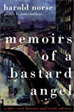 Memoirs of a Bastard Angel: A Fifty-Year Literary and Erotic Odyssey