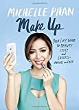 Make Up: Your Life Guide to Beauty, Style, and Success--Onli...