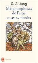 Métamorphoses de l'âme et ses symboles