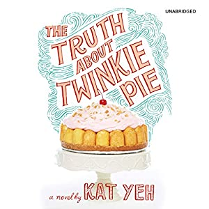 The Truth About Twinkie Pie Audiobook