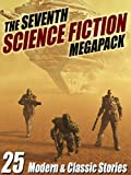 The Seventh Science Fiction MEGAPACK �: 25 Modern and Classic Stories