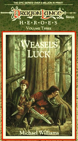 WEASEL'S LUCK (Dragonlance: Heroes), Michael Williams
