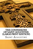 Image of The Confessions of Saint Augustine (Large Print Edition)