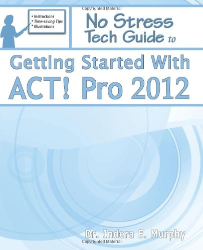Getting Started With Act! Pro 2012