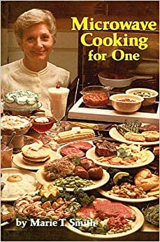microwave cooking for one marie smith 9781565546660