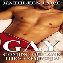 Gay: Coming Out and then Coming In (       UNABRIDGED) by Kathleen Hope Narrated by Rebecca Wolfe
