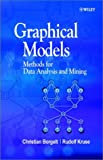 Graphical models :  methods for data analysis and mining /