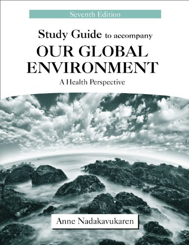 Study Guide to Accompany Our Global Environment: A Health...