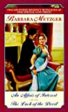 Affair of Interest/The Luck of the Devil (2-in-1 Regency) (0449002047) by Metzger, Barbara