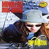 Mindless Drug Hoover Top Banana