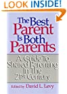 The Best Parent Is Both Parents: A Guide to Shared Parenting in the 21st Century