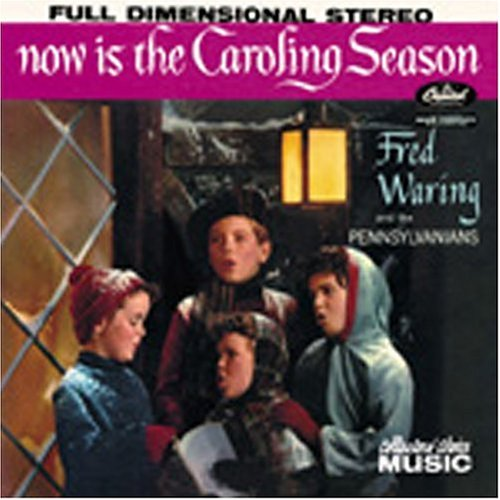 Now Is the Caroling Season by Fred Waring