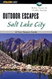 img - for Outdoor Escapes Salt Lake City: A Four-Season Guide (Outdoor Escape Series) book / textbook / text book