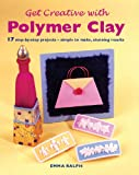 cover of Get Creative with Polymer Clay (Quick and Easy Crafts)