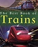 img - for By Richard Balkwill The Best Book of Trains (Best Books of) (Reprint) book / textbook / text book