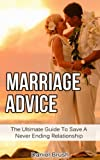 Marriage Advice: The Ultimate Guide To Saving A Never Ending Relationship