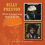 I WROTE A SIMPLE SONG, MUSIC IS MY LIFE Billy Preston