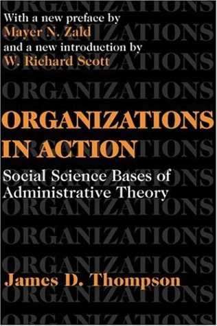 Organizations in Action: Social Science Bases