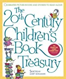 img - for The 20th Century Children's Book Treasury( Celebrated Picture Books and Stories to Read Aloud)[20TH CENTURY CHILDRENS BK][Hardcover] book / textbook / text book