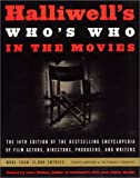 Halliwell's Who's Who in the Movies (Halliwells Whos Who in the Movies, 14th ed) (0060935073) by Halliwell, Leslie