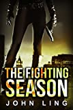 Spy Thriller: The Fighting Season - Episode I (A Political Espionage & Religious Techno-Thriller Series Book 3)