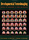 img - for Developmental Neuroimaging: Mapping the Development of Brain and Behavior book / textbook / text book