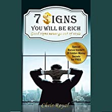 7 Signs You Will Be Rich: Good Signs Never Go Out of Style | Livre audio Auteur(s) : Chris Royal Narrateur(s) : Roger A. Henderson