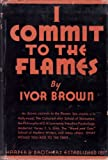 img - for I Commit to the Flames book / textbook / text book