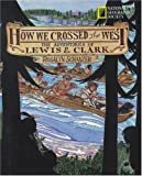 How We Crossed the West: The Adventures of Lewis and Clark (0792237382) by Rosalyn Schanzer
